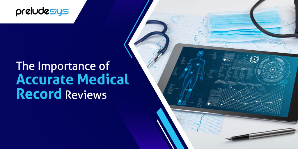 Importance of Accurate Medical Record Reviews