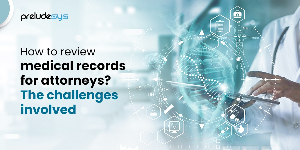 How To Review Medical Records For Attorneys? The Challenges Involved